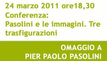 Conferenza: Pasolini e le immagini. Tre trasfigurazioni