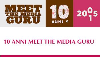 10 anni MEET THE MEDIA GURU