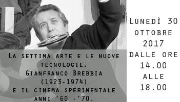 La settima arte e le nuove tecnologie. Gianfranco Brebbia (1923-1974) e il cinema sperimentale anni '60 -'70.