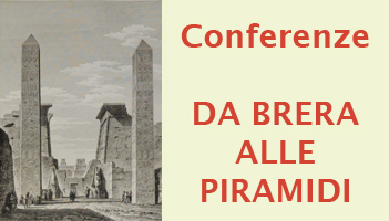 Conferenze - Da Brera alle piramidi