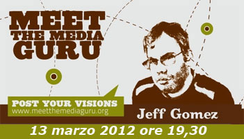 Meet The Media Guru 2012 : Jeff Gomez