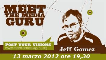 Meet The Media Guru 2012 : Jeff Gomez