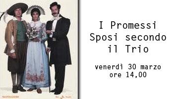 I Promessi Sposi secondo il Trio